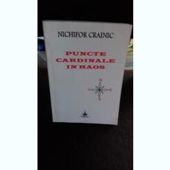 PUNCTE CARDINALE IN HAOS - NICHIFOR CRAINIC