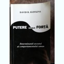 PUTERE VERSUS FORTA - DAVID R. HAWKINS