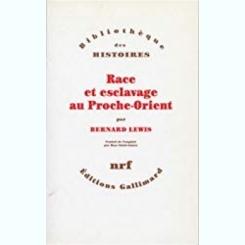 RACE ET ESCLAVAGE AU PROCHE-ORIENT - BERNARD LEWIS (CARTE IN LIMBA FRANCEZA)