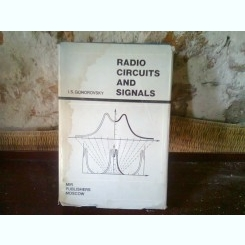 RADIO CIRCUITS AND SIGNALS - I.S. GONOROVSKY (CIRCUITE SI SEMNALE RADIO)