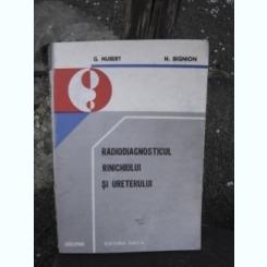 RADIODIAGNOSTICUL RINICHIULUI SI URETERULUI - G. NUBERT