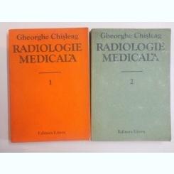 RADIOLOGIE MEDICALA de GHEORGHE CHISLEAG, VOL I-II 1986