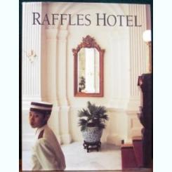 RAFFLES HOTEL - GRETCHEN LIU  (ALBUM, TEXT IN LIMBA ENGLEZA)