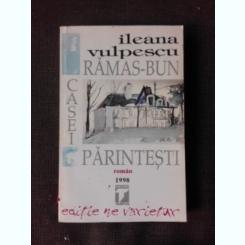 Ramas-bun casei parintesti - Ileana Vulpescu