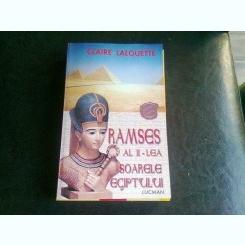 RAMSES AL II-LEA SOARELE EGIPTULUI - CLAIRE LALOUETTE
