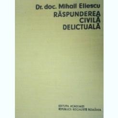 RASPUNDEREA CIVILA DELICTUALA - MIHAIL ELIESCU