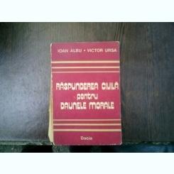 Raspunderea civila pentru daunele morale - Ioan Albu, Victor Ursa