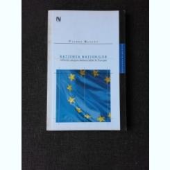 RATIUNEA NATIUNILOR, REFLECTII ASUPRA DEMOCRATIEI IN EUROPA - PIERRE MANENT