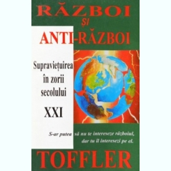 RAZBOI SI ANTI-RAZBOI - ALVIN TIFFLER