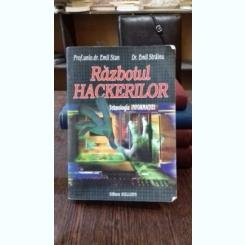 RAZBOIUL HACKERILOR. TEHNOLOGIA INFORMATIEI  - EMIL STAN