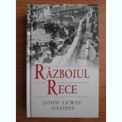 RAZBOIUL RECE - JOHN LEWIS GADDIS