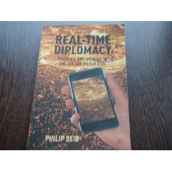 REAL TIME DIPLOMACY - PHILIP SEIB