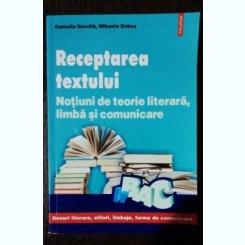 RECEPTAREA TEXTULUI /NOTIUNI DE TEORIE LITERARA,LIMBA SI COMUNICARE - CAMELIA GRAVILA .MIHAELA DOBOS