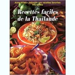 RECETTES FACILES DE LA THAILANDE - ANNE WILSON  (CARTE IN LIMBA FRANCEZA)