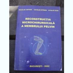 RECONSTRUCTIA MICROCHIRURGICALA A MEMBRULUI PELVIN - NICOLAE ANTOHI