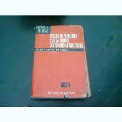 RECUEIL DE PROBLEMES SUR LA THEORIE DES FONCTIONS ANALYTIQUES - M. EVGRAFOV
