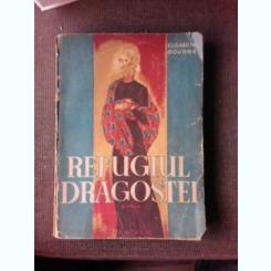REFUGIUL DRAGOSTEI - ELISABETH GOUDGE
