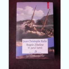 REGELE ZIBELINE IN JURUL LUMII - JEAN CHRISTOPHE RUFIN