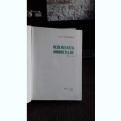 REGENERAREA ARBORETELOR - N. CONSTANTINESCU