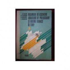 REGIMURI DE ASCHIERE ADAOSURI DE PRELUCRARE SI NORME TEHNICE DE TIMP - A. VLASE  VOL.I
