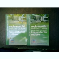 Reglementari privind accesul la activitate si conditiile de efectuare a transporturilor rutiere 2 volume