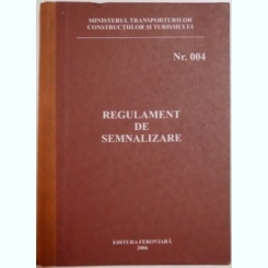 REGULAMENT DE SEMNALIZARE (NR. 004)