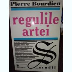 REGULILE ARTEI de PIERRE BOURDIEU , Bucuresti