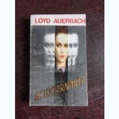 REINCARNAREA - LOYD AUERBACH
