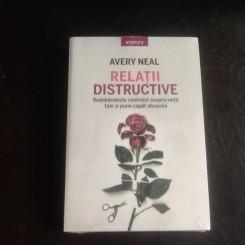 Relatii distructive - Avery Neal