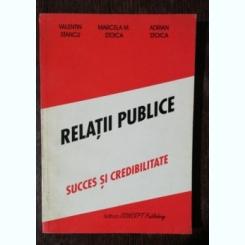 RELATII PUBLICE - SUCCES SI CREDIBILITATE - VALENTIN STANCU/MARCELA M.STOICA/ADRIAN STOICA