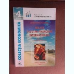 Relatii valutar financiare internationale, cu aplicatii practice - Constantin Floricel