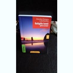 RELIGIILE LUMII - BRANDON TOROPOV