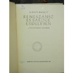 RENESZANSZ ESBAROKK ERDELYBEN - B. NAGY MARGIY