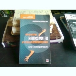 REPROGRAMAREA MATRICEI MENTALE PRIN TEHNICA ELIBERARII EMOTIONALE - KARL DAWSON