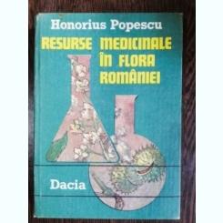 RESURSE  MEDICINALE IN FLORA ROMANIEI - HONORIUS POPESCU
