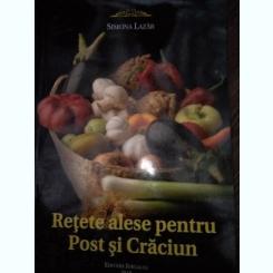 Retete alese pentru Post si Craciun - Simona Lazar