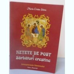 RETETE DE POST SI SARBATORI CRESTINE , EDITIA A III A , 2011