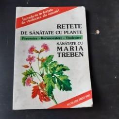 RETETE DE SANATATE CU PLANTE - MARIA TREBEN