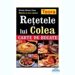 RETETELE LUI COLEA - NICOLAE OLEXIUC COLEA