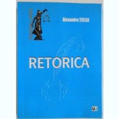 RETORICA -ALEXANDRU TICLEA