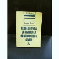 REZOLUTIUNEA SI REZILIEREA CONTRACTELOR CIVILE - VALERIU STOICA