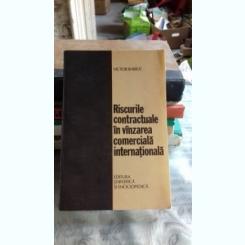 RISCURILE CONTRACTUALE IN VANZAREA COMERCIALA INTERNATIONALA - VICTOR BABIUC