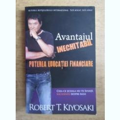 Robert T. Kiyosaki - Avantajul inechitabil. Puterea educatiei financiare