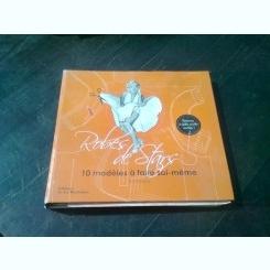 ROBES DE STARS. 10 MODELES A FAIRE SOI MEME - LIZ GREGORY   (CARTE IN LIMBA FRANCEZA)
