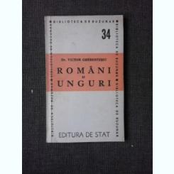 ROMANI SI UNGURI, SCURTA ISTORIE ASUPRA RAPORTURILOR ROMANO-MAGHIARE DIN ARDEAL  - VICTOR CHERESTESIU