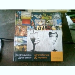 ROMANIA AUTENTICA. 20 DE IPOSTAZE - SORIN ONISOR