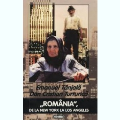 ROMANIA DE LA NEW YORK LA LOS ANGELES - EMANUEL TANJALA
