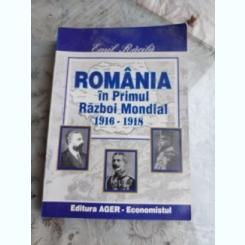ROMANIA IN PRIMUL RAZBOI MONDIAL 1916-1918 - EMIL RACILA