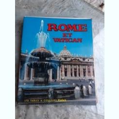 ROME ET VATICAN, 170 FOTOGRAFII COLOR  (TEXT IN LIMBA FRANCEZA)