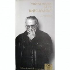 SA FIE BINECUVANTATI - MAURICE NADEAU